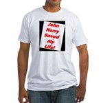 John Kerry Saved My Life Fitted T-Shirt