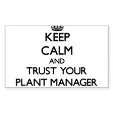 Keep Calm and Trust Your Plant Manager Decal