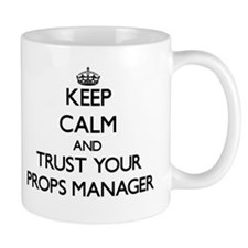 Keep Calm and Trust Your Props Manager Mugs