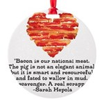 Sarah Hepola Quote about Bacon Ornament