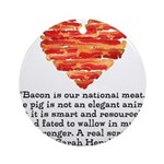 Sarah Hepola Quote about Bacon Ornament (Round)