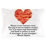Sarah Hepola Quote about Bacon Pillow Case