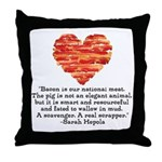 Sarah Hepola Quote about Bacon Throw Pillow