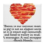 Sarah Hepola Quote about Bacon Tile Coaster