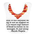 Sarah Hepola Quote about Bacon Bib