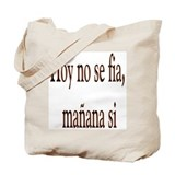 Dicho Popular Hoy no se fia Tote Bag