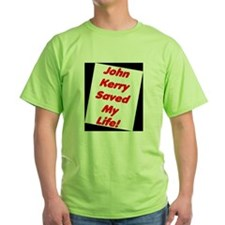 John Kerry Saved My Life T-Shirt