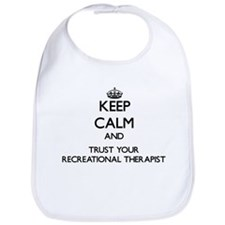 Keep Calm and Trust Your Recreational arapist Bib