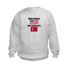 Made In America With Turkish Parts Sweatshirt