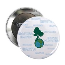"""EARTH MOTHER / MOTHER EARTH 2.25"""" Button"""