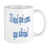 Spanish saying Que come Mug