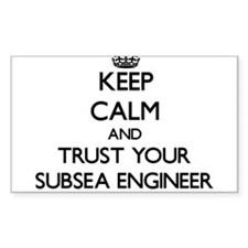 Keep Calm and Trust Your Subsea Engineer Decal