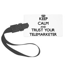 Keep Calm and Trust Your Telemarketer Luggage Tag