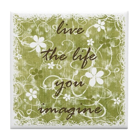 live the life you imagine (green) Tile Coaster