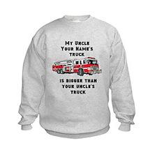 My Uncles Truck Is Bigger (Custom) Sweatshirt