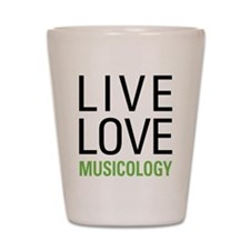 Live Love Musicology Shot Glass