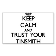 Keep Calm and Trust Your Tinsmith Decal
