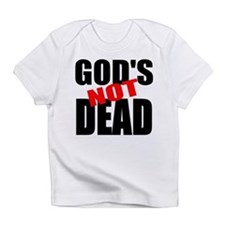 GODS NOT DEAD: Infant T-Shirt