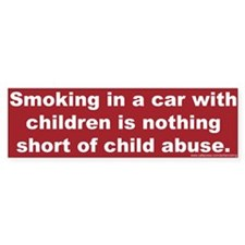 Bumper Sticker: Smoking in a car with children is