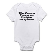 Firefighter like my mother Infant Bodysuit