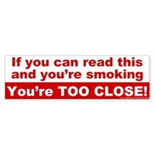Bumper Sticker: If you can read this and you're sm