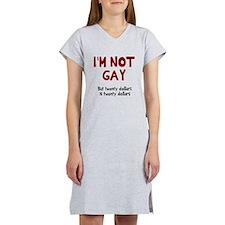 I'm Not Gay Women's Nightshirt