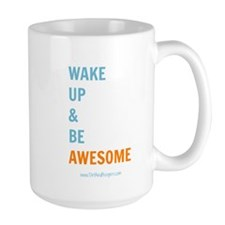 Wake up Be Awesome Mugs