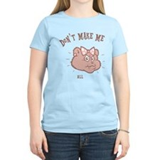 Don't Make Me T-Shirt