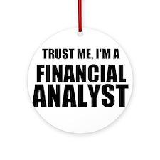 Trust Me, Im A Financial Analyst Ornament (Round)