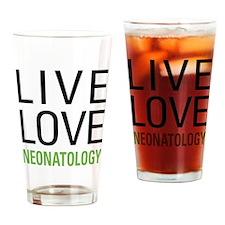Live Love Neonatology Drinking Glass