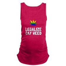 Legalize Gay Weed Maternity Tank Top