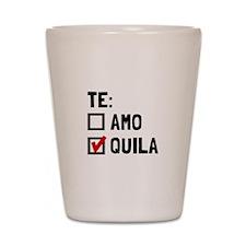 Te Quila Shot Glass