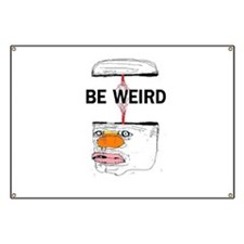 Be Weird Banner