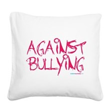 Against Bullying Square Canvas Pillow