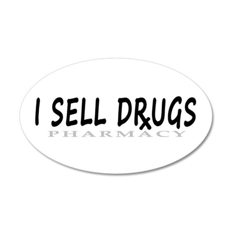I Sell Drugs 35x21 Oval Wall Decal