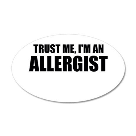 Trust Me, Im An Allergist Wall Decal