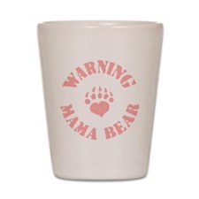Warning - Mama Bear Shot Glass