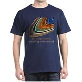Everything Comes Around T-Shirt