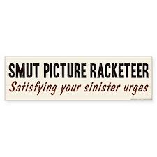 Smut Racketeer Bumper Bumper Sticker