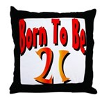 Born To Be 21 Throw Pillow