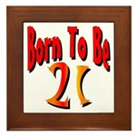 Born To Be 21 Framed Tile