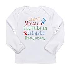 Orthodontist Like Mommy Long Sleeve Infant T-Shirt