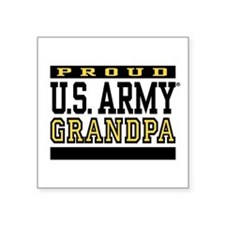 "Proud U.S. Army Grandpa Square Sticker 3"" x 3"""