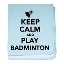 Keep calm and play Badminton baby blanket