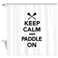 Keep calm and Paddle on Shower Curtain