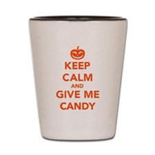 Keep calm and give me candy Shot Glass