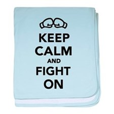Keep calm and fight on Boxing baby blanket