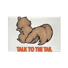 Talk to the Tail Squirrel Rectangle Magnet (100 pa