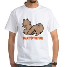 Talk to the Tail Squirrel Shirt