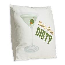 Make Mine Dirty Burlap Throw Pillow